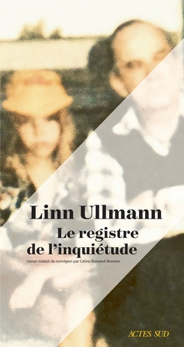 Le registre de l'inquiétude de Linn Ullmann