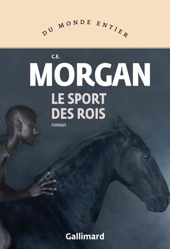 Le sport des rois de C. E.  Morgan