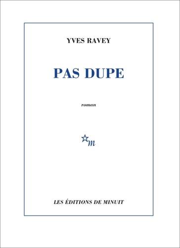 Pas dupe de Yves  Ravey