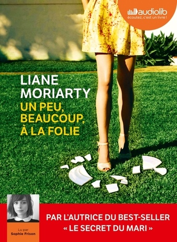 Un peu, beaucoup, à la folie - Audio de Liane Moriarty