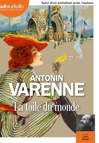 La toile du monde - Audio       de Antonin Varenne
