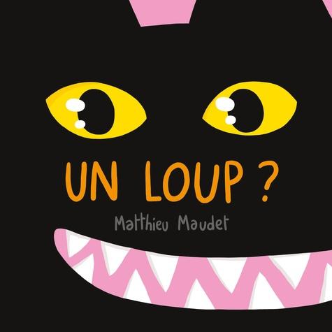 Un loup ?                  de Matthieu  Maudet