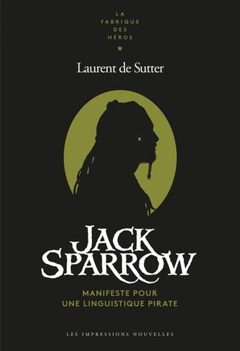 Jack Sparrow - Manifeste pour une linguistique pirate de Laurent de Sutter