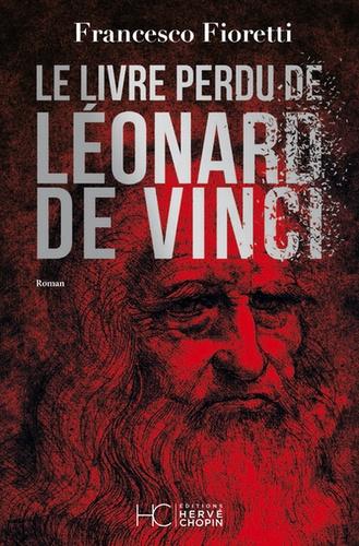 Le livre perdu de Léonard de Vinci de Francesco Fioretti