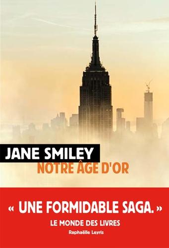 Un siècle américain - Notre âge d'or - Tome 3 de Jane Smiley