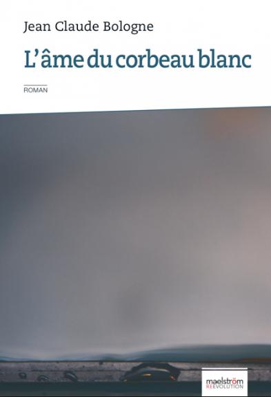 L'âme du corbeau blanc de Jean Claude Bologne