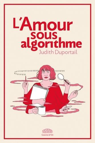 L'Amour sous algorithme de Judith Duportail