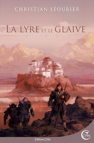 La lyre et le glaive - Tome 1 de Christian Léourier
