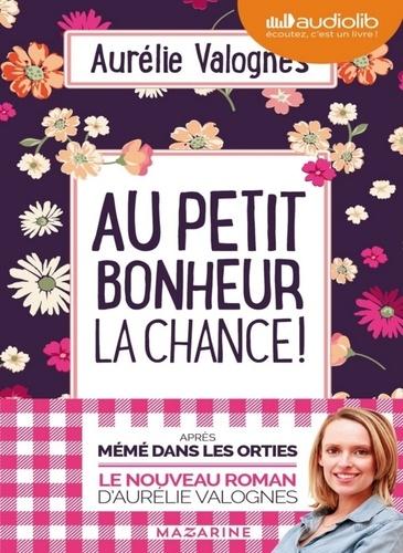 Au petit bonheur la chance ! - Audio             de Aurélie Valognes