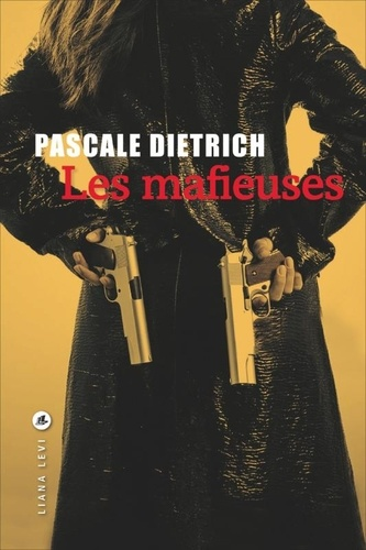 Les mafieuses de Pascale Dietrich