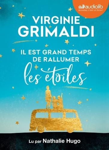 Il est grand temps de rallumer les étoiles - Audio      de Virginie Grimaldi