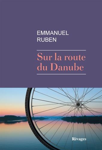 Sur la route du Danube de Emmanuel Ruben