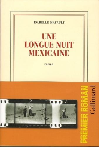 Une longue nuit mexicaine de Isabelle Mayault
