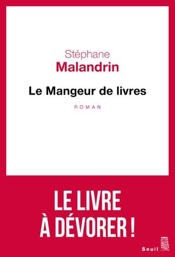 Le mangeur de livres            de Stéphane Malandrin