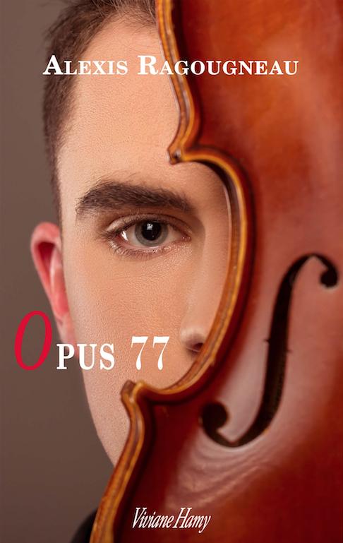 Opus 77 de Alexis Ragougneau