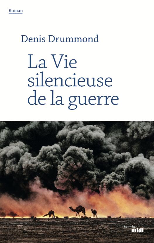 La vie silencieuse de la guerre de Denis Drummond