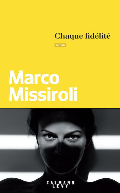 Chaque fidélité de Marco Missiroli