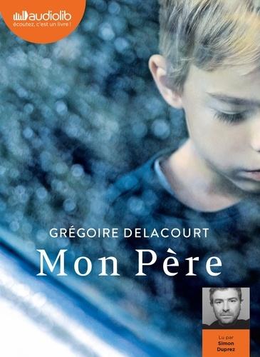 Mon père - Audio    de Grégoire Delacourt