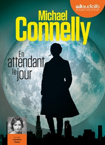 En attendant le jour - Audio         de Michael Connelly