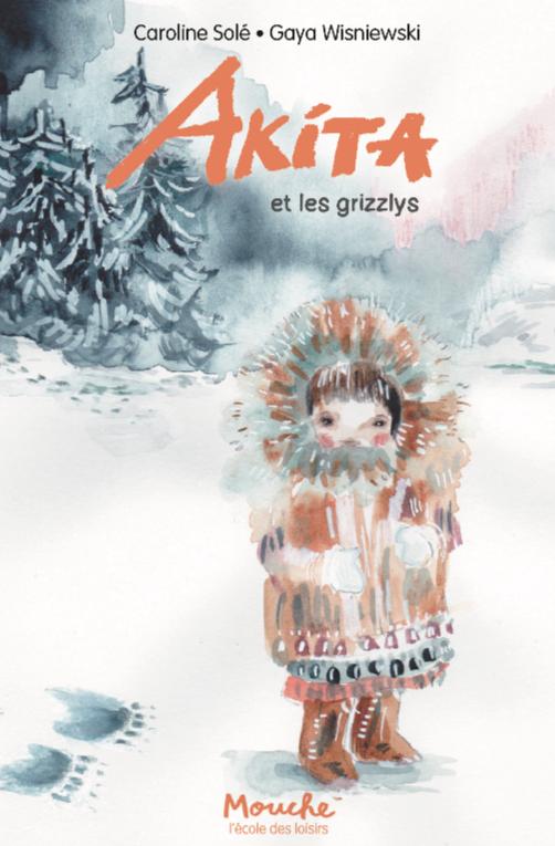 Akita et les grizzlis de Gaya Wisniewski
