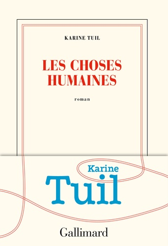Les choses humaines de Karine Tuil