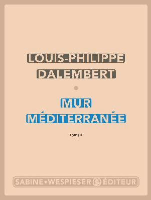 Mur Méditerranée de Louis-Philippe Dalembert