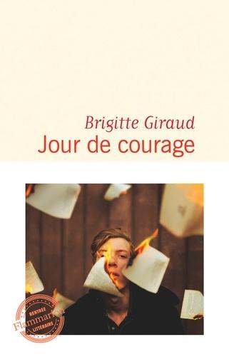 Jour de courage de Brigitte Giraud