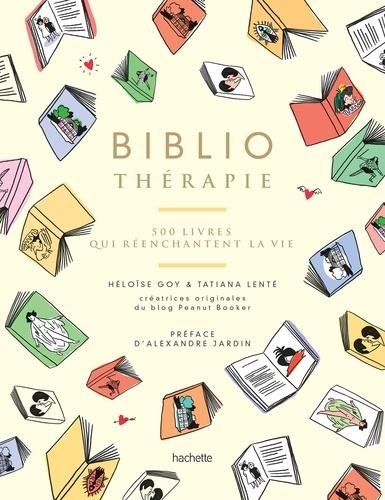 Bibliothérapie - 500 livres qui réenchantent la vie de Tatiana Lenté