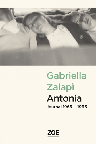 Antonia. Journal 1965-1966 de Gabriella Zalapì