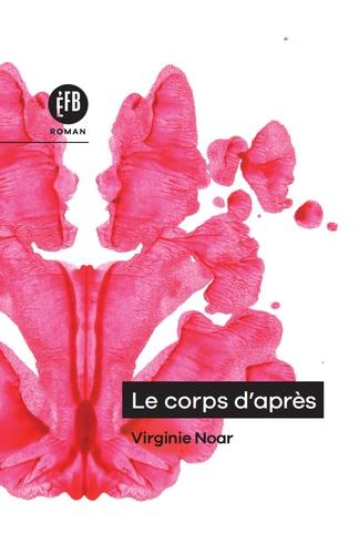 Le corps d'après de Virginie Noar
