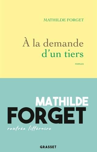 À la demande d'un tiers  de Mathilde Forget
