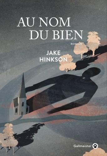 Au nom du bien de Jake Hinkson
