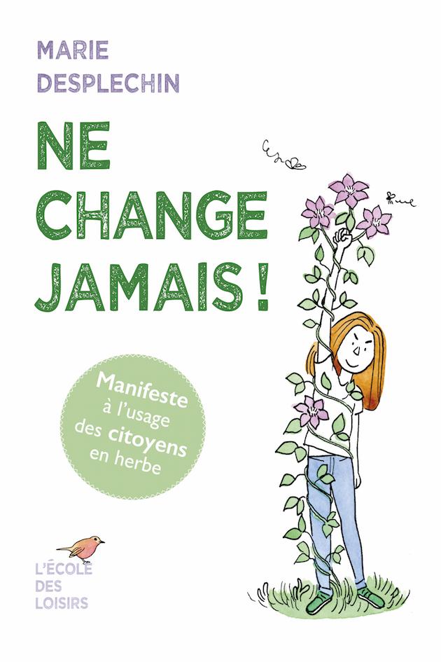 Ne change jamais ! de Marie Desplechin