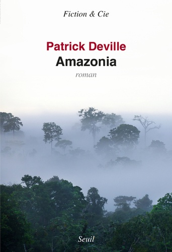 Amazonia de Patrick Deville