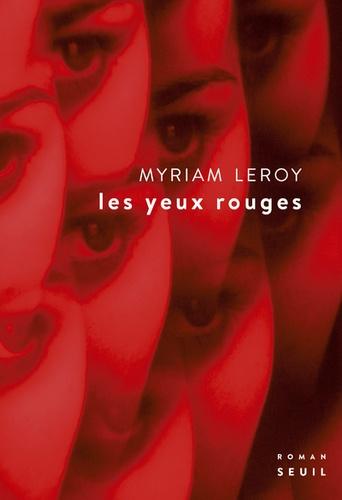 Les yeux rouges de Myriam Leroy