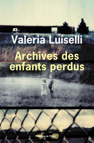 Archives des enfants perdus de Valeria Luiselli