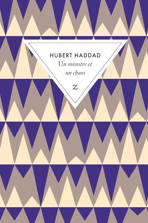 Un monstre et un chaos de Hubert Haddad
