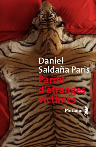 Parmi d'étranges victimes de Daniel Saldaña Paris