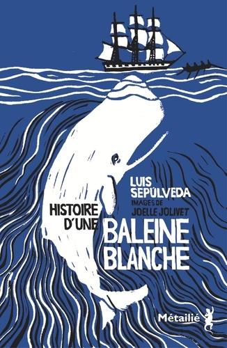 Histoire d'une baleine blanche de Luis Sepúlveda