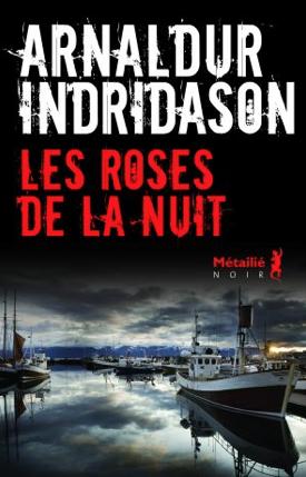 Les roses de la nuit de Arnaldur  Indridason