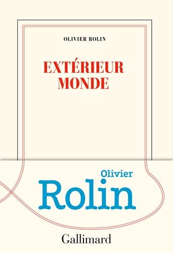 Extérieur monde de Olivier Rolin