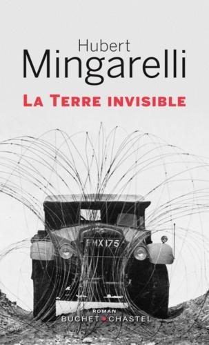 La terre invisible de Hubert  Mingarelli