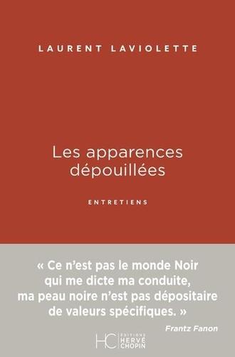 Les apparences dépouillées de Laurent Laviolette