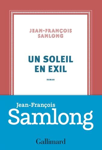 Un soleil en exil de Jean-François Samlong