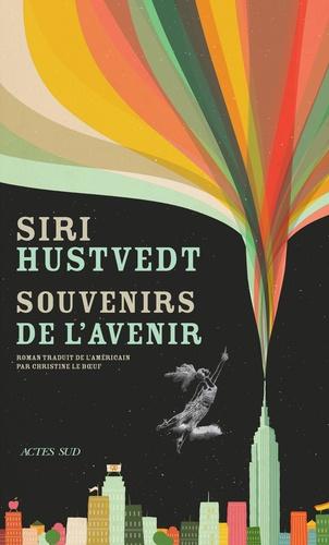 Souvenirs de l'avenir de Siri Hustvedt