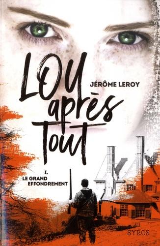 Lou après tout - Tome 1 de Jérôme Leroy