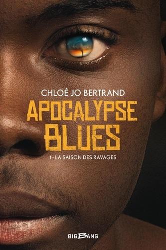 Apocalypse blues - Tome 1 de Chloé Jo Bertrand
