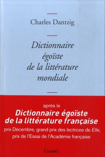 Dictionnaire égoïste de la littérature mondiale de Charles Dantzig