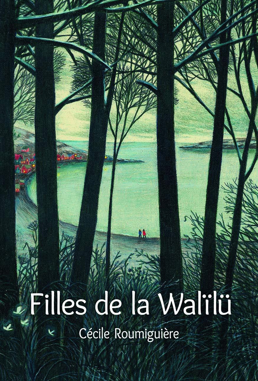 Filles de la Walïlü de Cécile Roumiguière