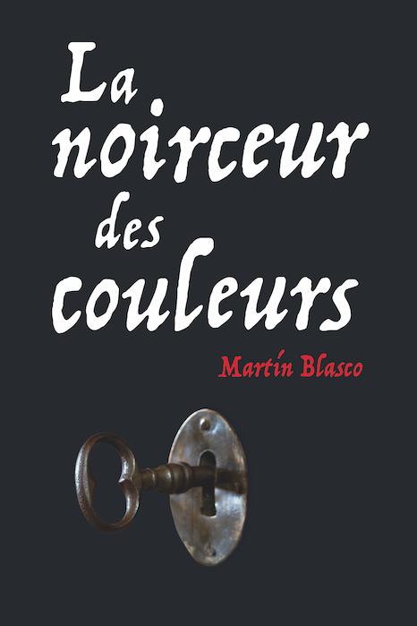 La noirceur des couleurs de Martin Blasco